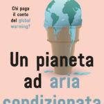 un-pianeta-ad-aria-condizionata:-chi-paga-il-conto-del-global-warming?